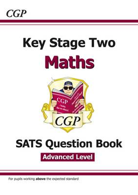 KS2 Maths Targeted SATs Question Book - Advanced Level by CGP Books