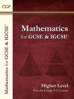 New Maths for GCSE and IGCSE Textbook, Higher (for the Grade 9-1 Course) by CGP Books