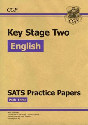 KS2 English SATs Practice Papers: Pack 3 (for the New Curriculum) by CGP Books