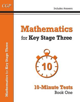 Mathematics for KS3 10-Minute Tests by CGP Books