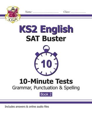 KS2 English SAT Buster 10-Minute Tests: Grammar, Punctuation & Spelling Book 2 (for the 2018 tests) by CGP Books