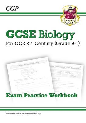 New Grade 9-1 GCSE Biology: OCR 21st Century Exam Practice Workbook by CGP Books