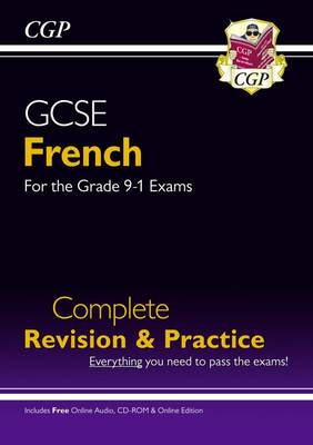 New GCSE French Complete Revision & Practice (with CD & Online Edition) - Grade 9-1 Course by CGP Books