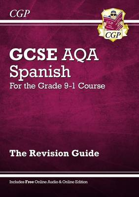 New GCSE Spanish AQA Revision Guide - For the Grade 9-1 Course (with Online Edition) by CGP Books