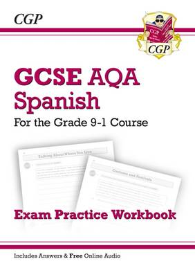 New GCSE Spanish AQA Exam Practice Workbook - For the Grade 9-1 Course (Includes Answers) by CGP Books