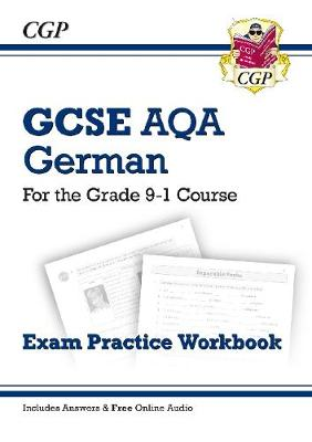 New GCSE German AQA Exam Practice Workbook - For the Grade 9-1 Course (Includes Answers) by
