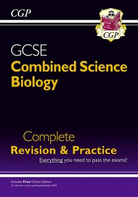New Grade 9-1 GCSE Combined Science: Biology Complete Revision & Practice with Online Edition by CGP Books