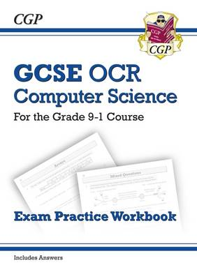 New GCSE Computer Science OCR Exam Practice Workbook - For the Grade 9-1 Course (Includes Answers) by CGP Books