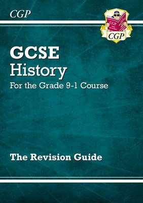 New GCSE History Revision Guide - For the Grade 9-1 Course by CGP Books