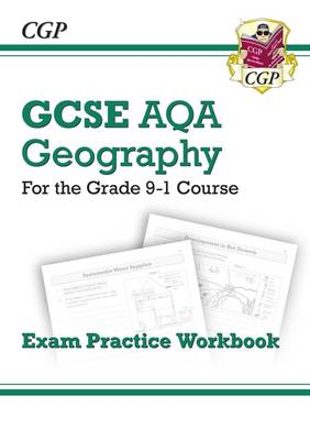 New Grade 9-1 GCSE Geography AQA Exam Practice Workbook by CGP Books