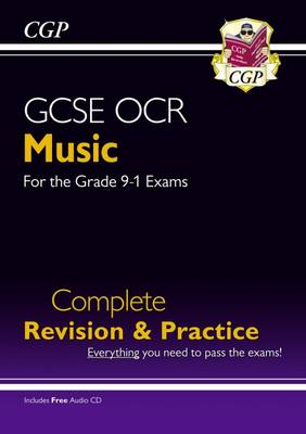 New GCSE Music OCR Complete Revision & Practice - For the Grade 9-1 Course by CGP Books