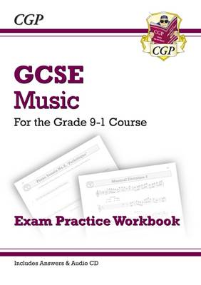 New GCSE Music Exam Practice Workbook - For the Grade 9-1 Course by CGP Books