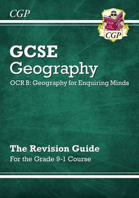 New Grade 9-1 GCSE Geography OCR B: Geography for Enquiring Minds - Revision Guide by CGP Books
