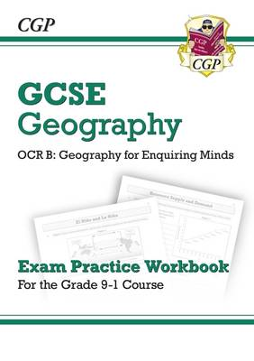 New Grade 9-1 GCSE Geography OCR B: Geography for Enquiring Minds - Exam Practice Workbook by CGP Books