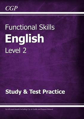 Functional Skills English Level 2 - Study & Test Practice by CGP Books