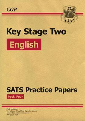 KS2 English SATs Practice Papers: Pack 4 - For the 2016 SATs and Beyond by CGP Books