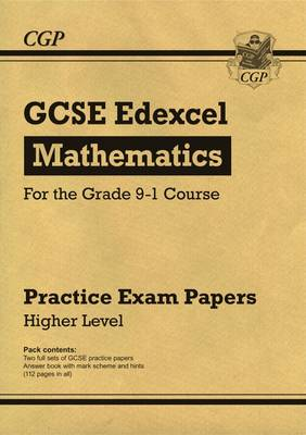 New GCSE Maths Edexcel Practice Papers: Higher - For the Grade 9-1 Course by