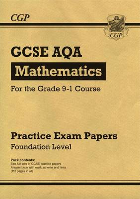 New GCSE Maths AQA Practice Papers: Foundation - For the Grade 9-1 Course by
