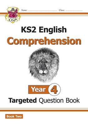 New KS2 English Targeted Question Book: Year 4 Comprehension - Book 2 by CGP Books