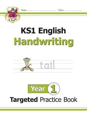 New KS1 English Targeted Practice Book: Handwriting - Year 1 by CGP Books
