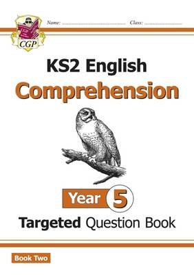 New KS2 English Targeted Question Book: Year 5 Comprehension - Book 2 by CGP Books
