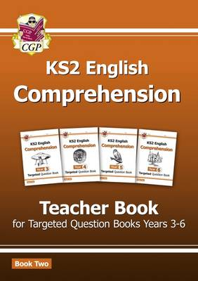 New KS2 English Targeted Comprehension: Teacher Book 2, Years 3-6 by CGP Books