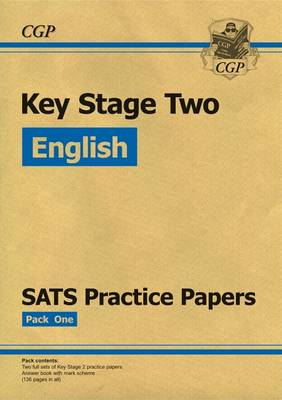 KS2 English SATS Practice Papers: Pack 1 (Updated for the 2017 Tests and Beyond) by CGP Books
