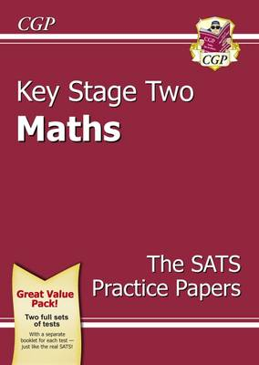KS2 Maths SATS Practice Papers Pack (Updated for the 2017 Tests and Beyond) by CGP Books