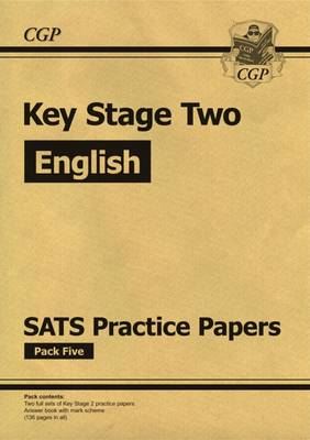 New KS2 English SATs Practice Papers: Pack 5 (for the 2017 Tests and Beyond) by CGP Books