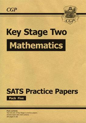 New KS2 Maths SATs Practice Papers: Pack 5 (for the 2017 Tests and Beyond) by CGP Books