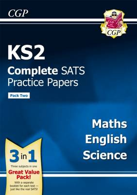 KS2 Complete Sats Practice Papers: Science, Maths & English (Updated for the 2017 Tests) - Pack 2 by