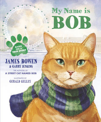 My Name is Bob An Illustrated Picture Book by James Bowen