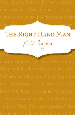The Right Hand Man by K. M. Peyton
