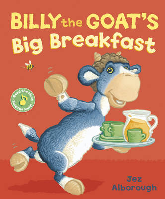 Billy the Goat's Big Breakfast by Jez Alborough
