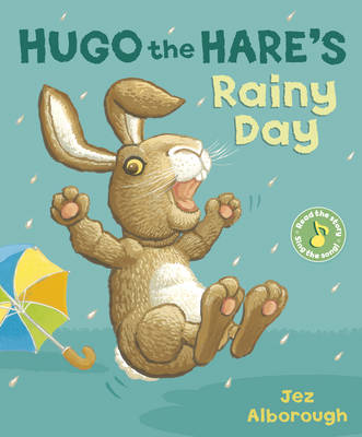 Hugo the Hare's Rainy Day by Jez Alborough