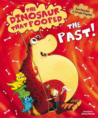 The Dinosaur That Pooped The Past! by Tom Fletcher, Dougie Poynter
