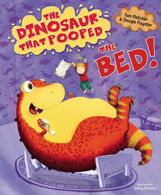 The Dinosaur That Pooped the Bed! by Tom Fletcher, Dougie Poynter