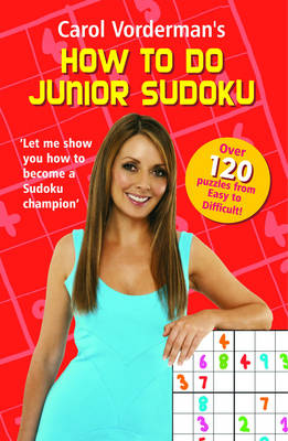 Carol Vorderman's How to Do Junior Sudoku by Carol Vorderman