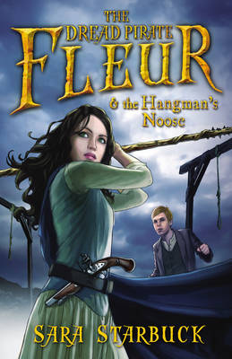 Dread Pirate Fleur and the Hangman's Noose by Sara Starbuck