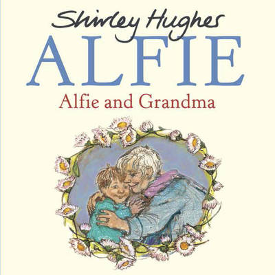 Alfie and Grandma by Shirley Hughes