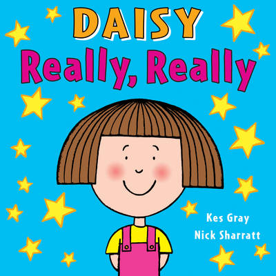 Daisy: Really, Really by Kes Gray, Nick Sharratt