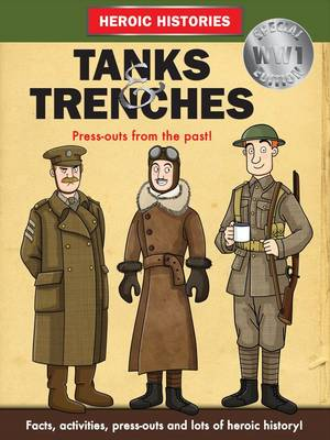 Tanks and Trenches WW1 by Anita Ganeri