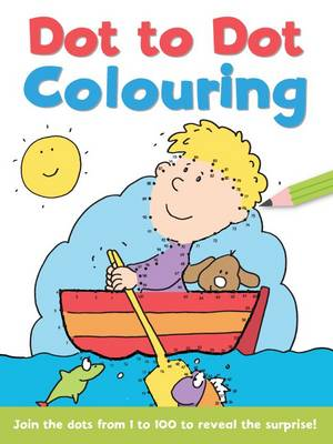 Dot to Dot and Colour 1 - 100 by