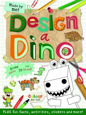 Made by Me! Design a Dinosaur by Autumn Publishing Inc.
