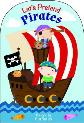 Let's Pretend to be...a Pirate by Autumn Publishing Inc.