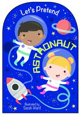Let's Pretend to be...an Astronaut by Autumn Publishing Inc.