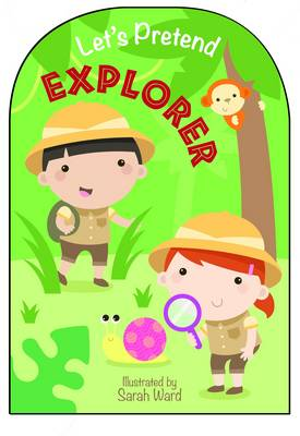 Let's Pretend to be...an Explorer by Autumn Publishing Inc.