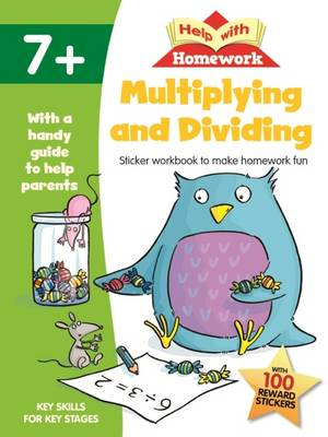 Help with Homework Multiplying & Dividing 7+ by