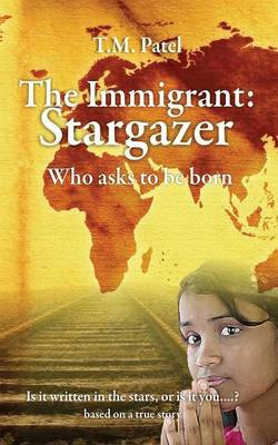 The Immigrant Stargazer by T M Patel