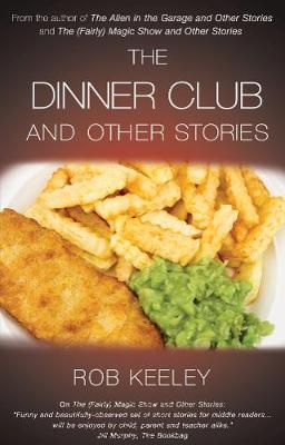 The Dinner Club and Other Stories by Rob Keeley